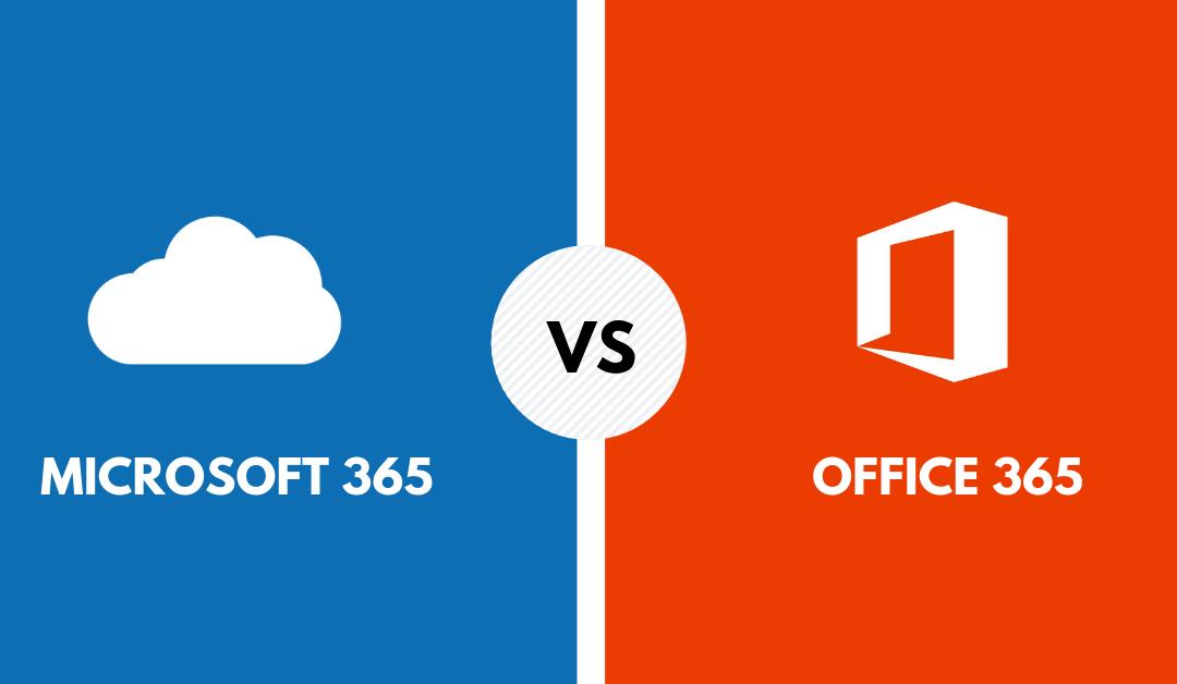 Microsoft 365 vs Office 365